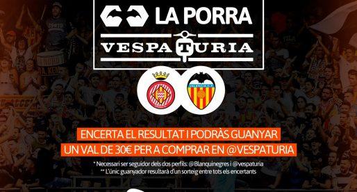 Guanyador Porra Vespaturia Girona-ValènciaCF