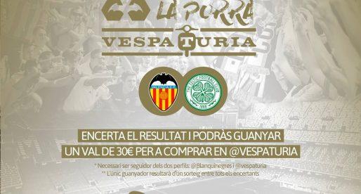 Guanyador Porra Vespaturia València CF 1 – Celtic  0