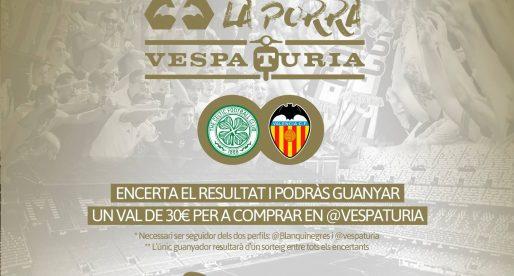 Guanyador Porra Vespaturia Celtic 0 – València CF 2