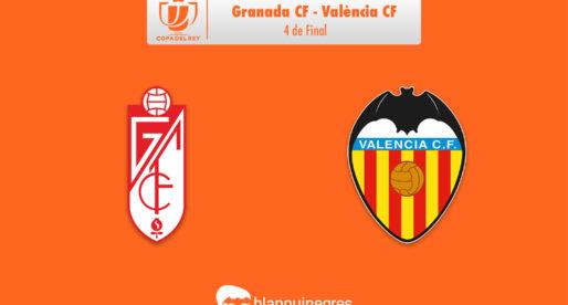 PRÈVIA: Granada CF – València CF (Copa del Rei)