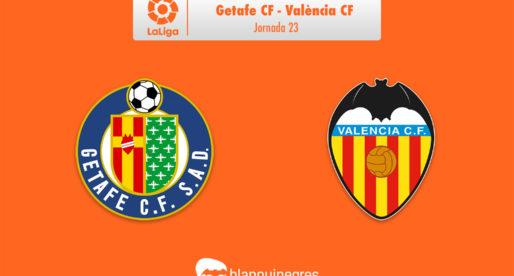 PRÈVIA: Getafe CF – València CF (La Lliga: J.23)