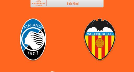 PRÈVIA:  Atalanta BC –  València CF (Champions: Huitens de Final)
