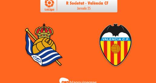 PRÈVIA: R Societat – València CF (LaLiga: J.25)